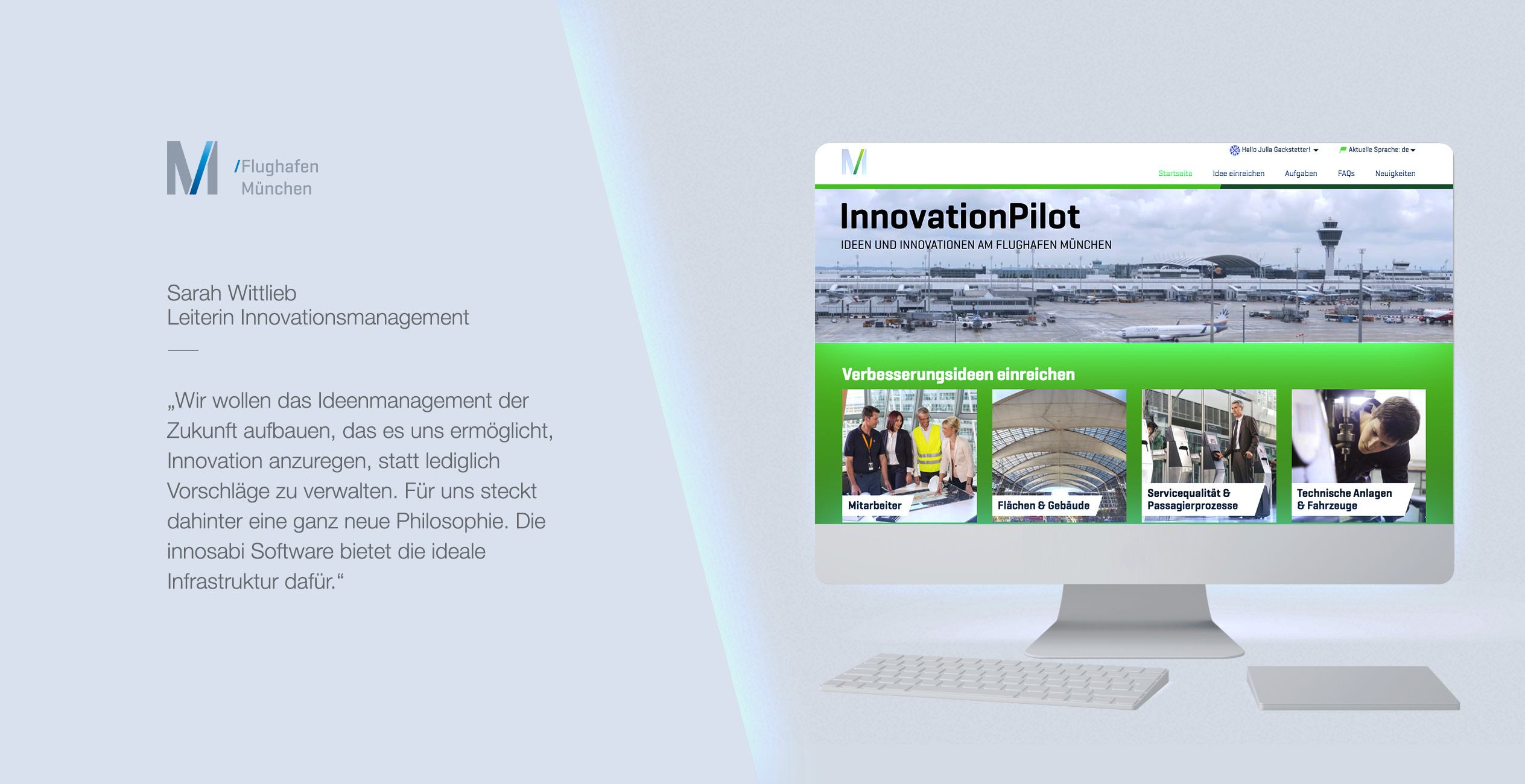Munich Airport uses innosabi spark as a central, digital platform for all employee ideas. All employees can submit suggestions in a broad range of thematic clusters to improve processes or services. In addition, targeted idea challenges are used to engage specific groups of people in the collaborative generation of new ideas for the future of Munich Airport.